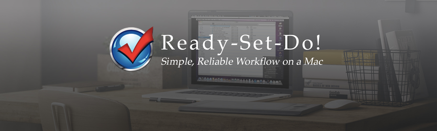 Ready-Set-Do! | Simple, Reliable Workflow on a Mac